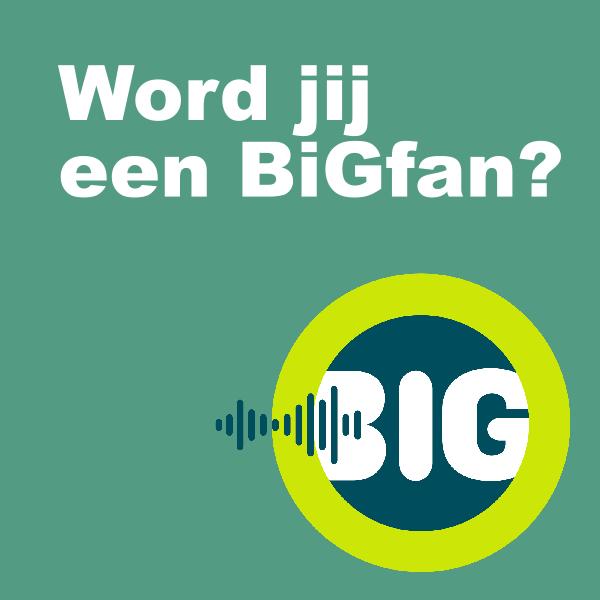 een button met de tekst: Word jij een BiGfan? en daarbij het beeldmerk van BiG