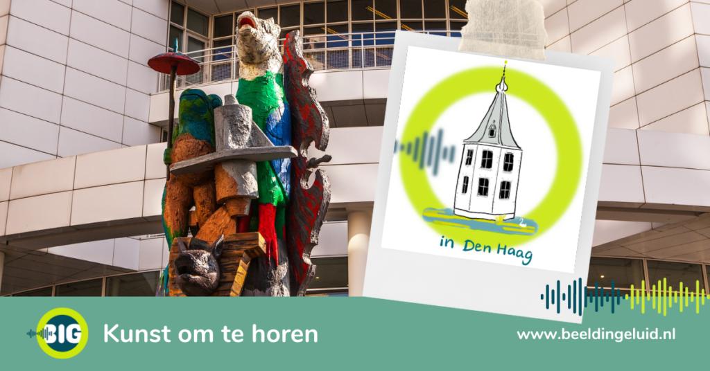 Een foto van het kunstwerk van Karel Appel in het centrum van Den Haag, met daarnaast het beeldmerk van Beeld in Geluid in DEn Haag en de tekst: kunst om te horen. www.beeldingeluid.nl